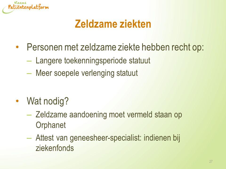 Zeldzame ziekten Personen met zeldzame ziekte hebben recht op:
