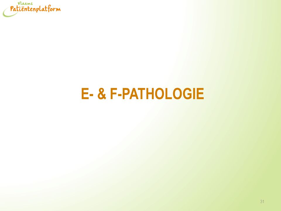 E- & F-pathologie