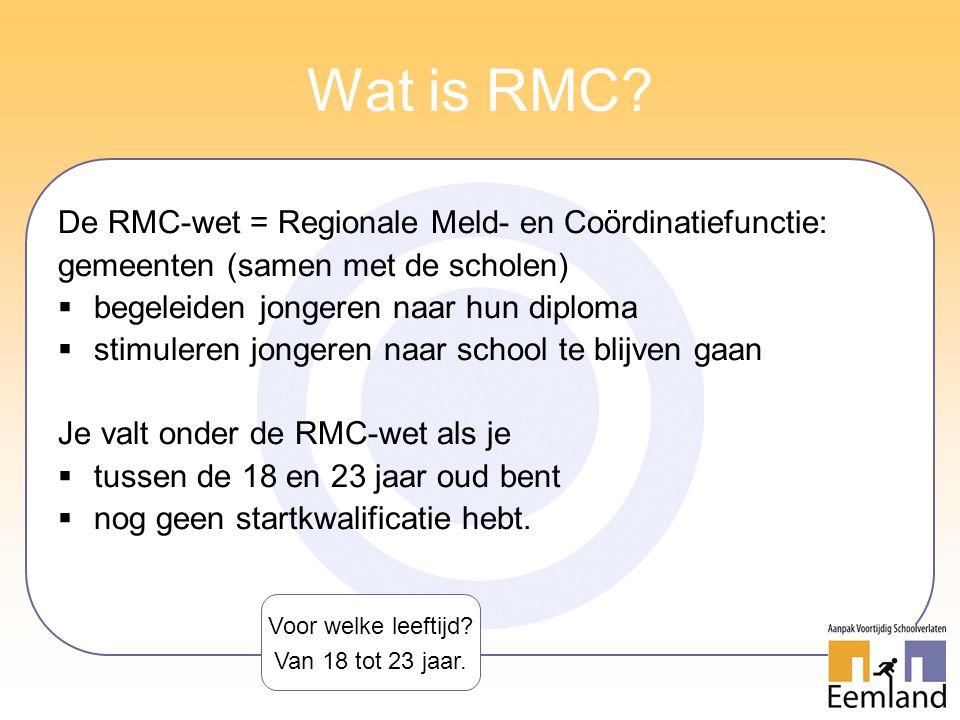 Wat is RMC De RMC-wet = Regionale Meld- en Coördinatiefunctie: