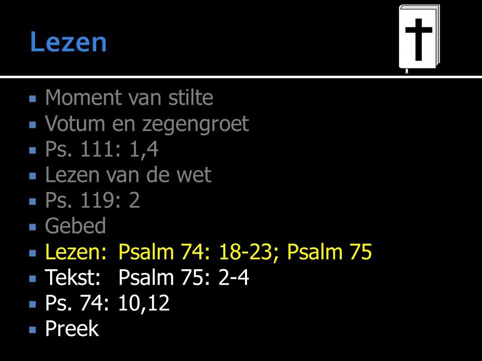 Lezen Moment van stilte Votum en zegengroet Ps. 111: 1,4