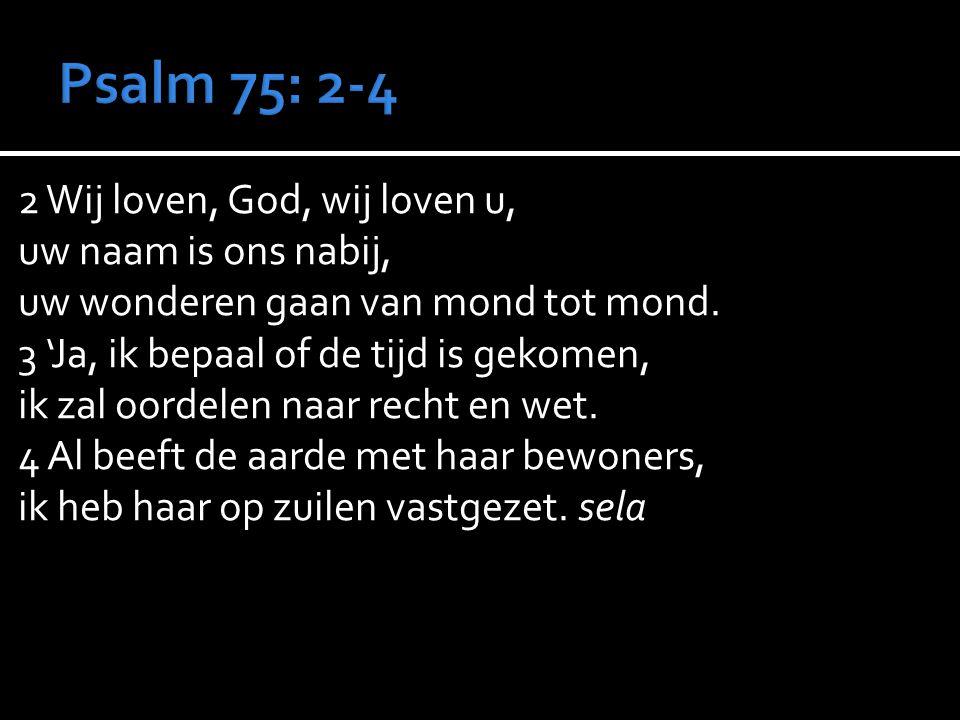 Psalm 75: 2-4