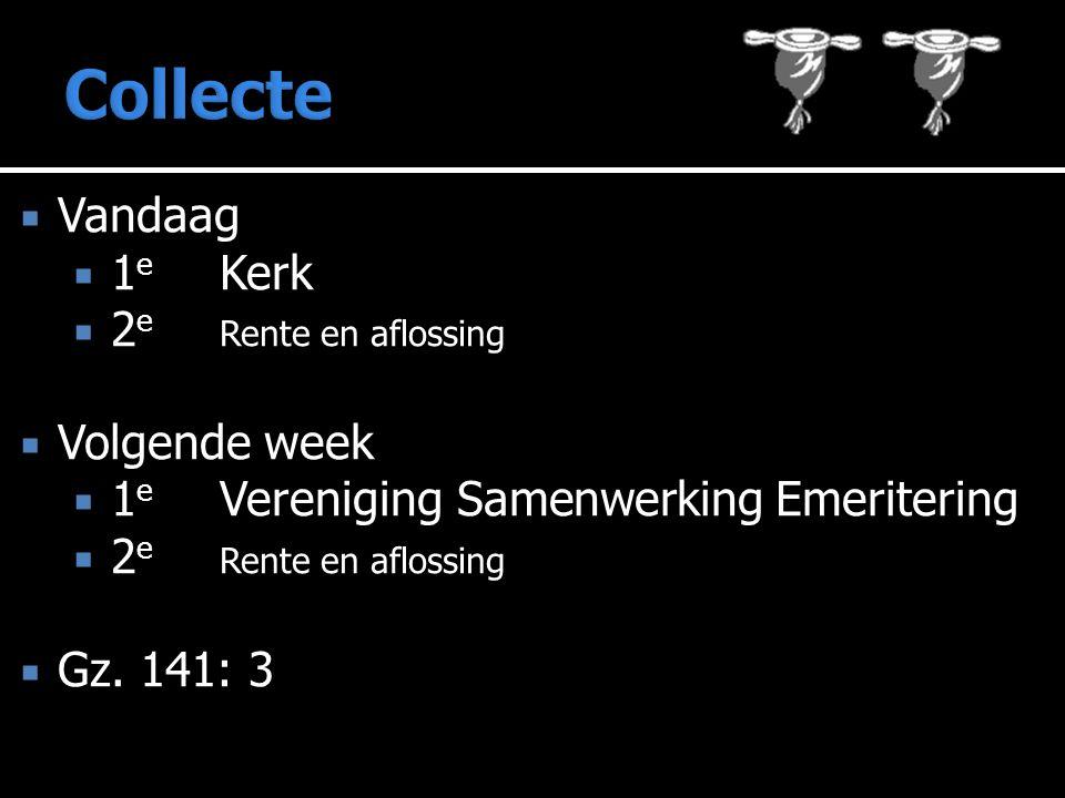 Collecte Vandaag 1e Kerk 2e Rente en aflossing Volgende week