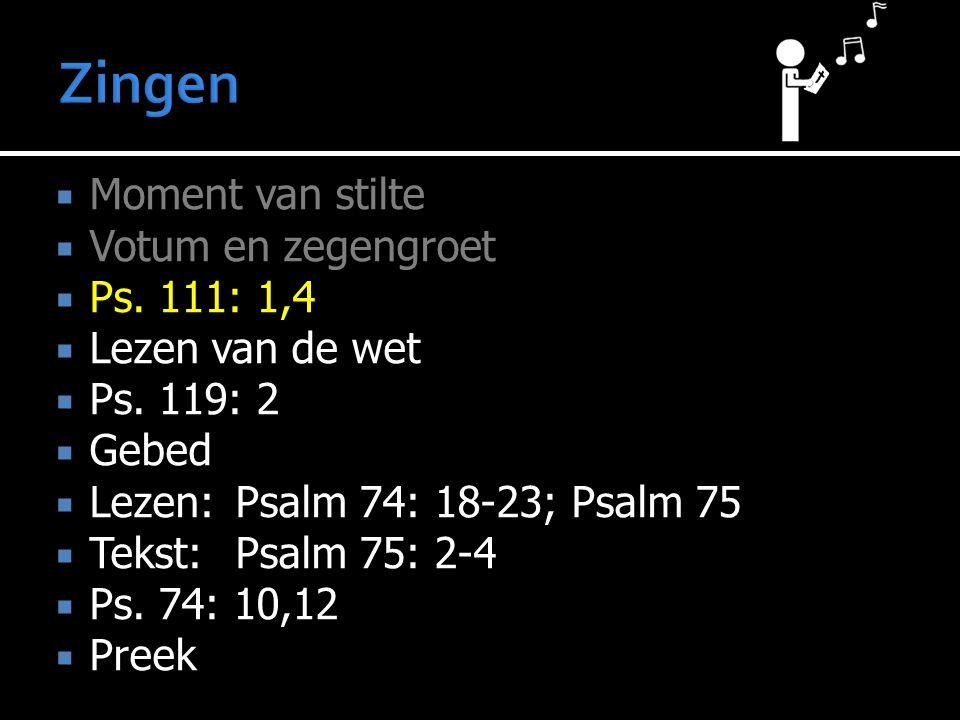 Zingen Moment van stilte Votum en zegengroet Ps. 111: 1,4