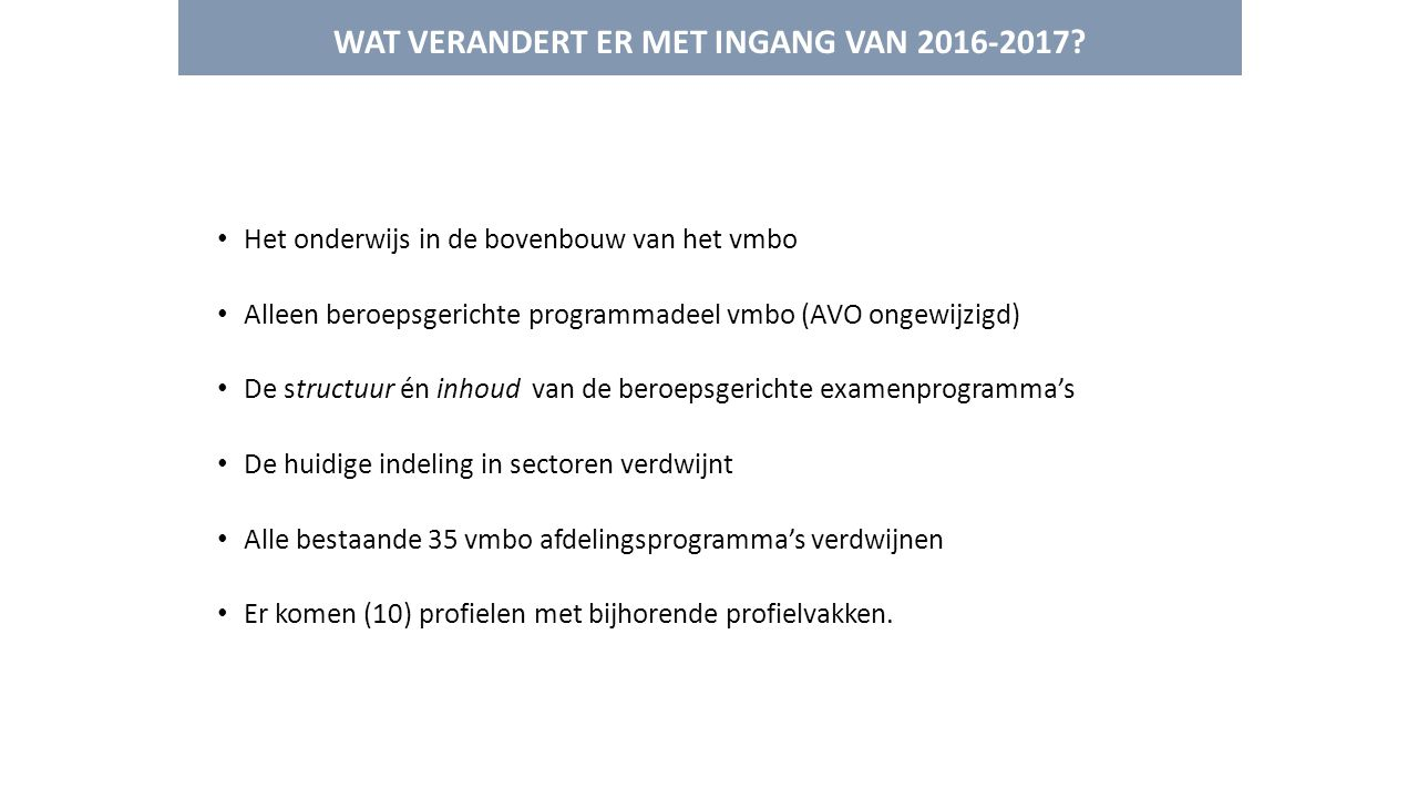 WAT VERANDERT ER MET INGANG VAN 2016-2017