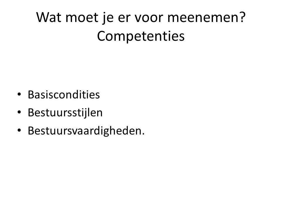 Wat moet je er voor meenemen Competenties