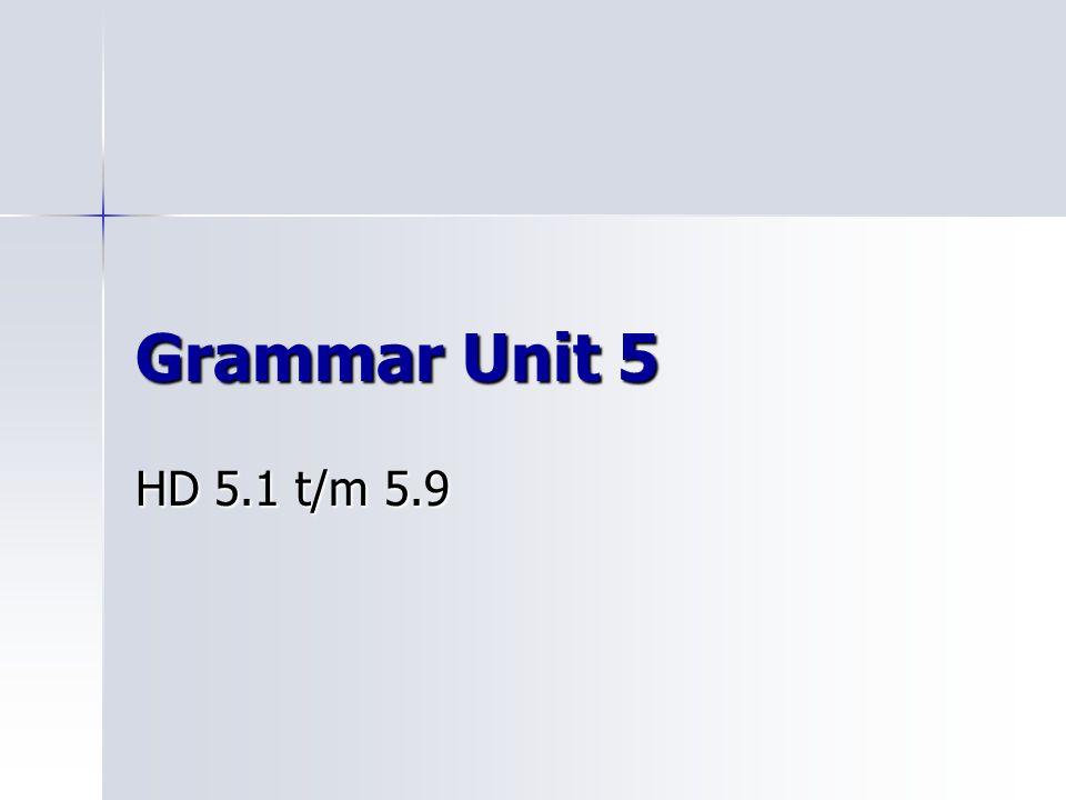 Grammar Unit 5 HD 5.1 t/m 5.9