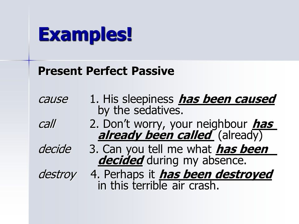 Examples! Present Perfect Passive