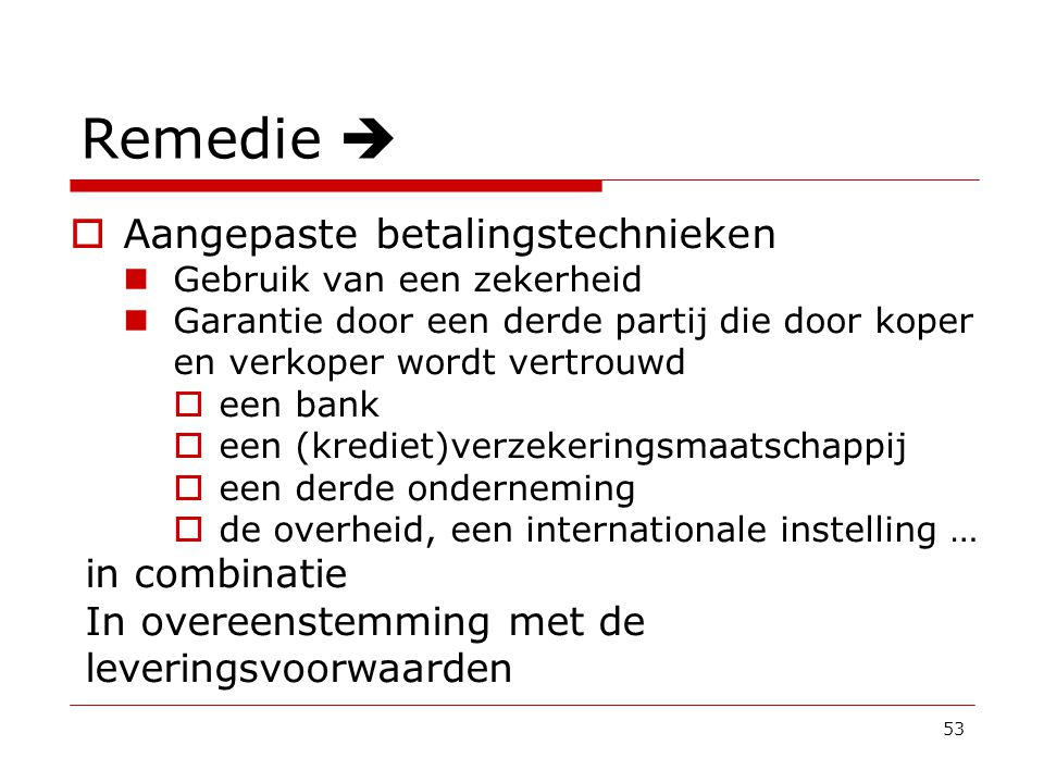 Remedie  Aangepaste betalingstechnieken in combinatie