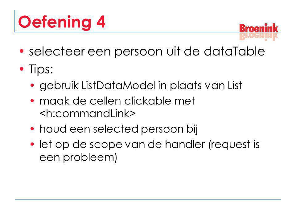 Oefening 4 selecteer een persoon uit de dataTable Tips: