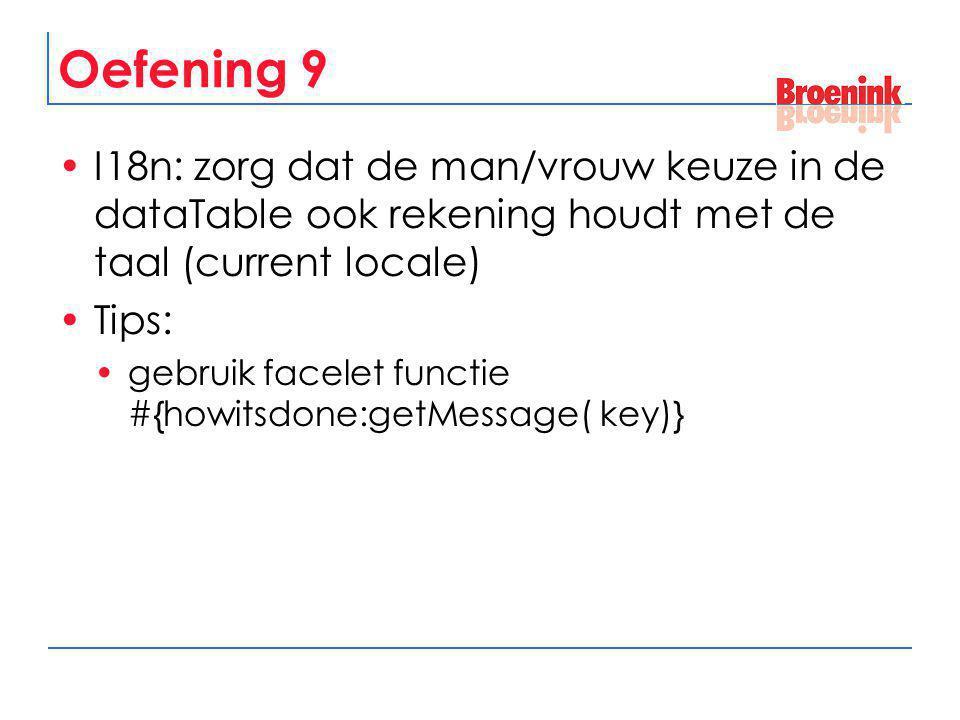 Oefening 9 I18n: zorg dat de man/vrouw keuze in de dataTable ook rekening houdt met de taal (current locale)