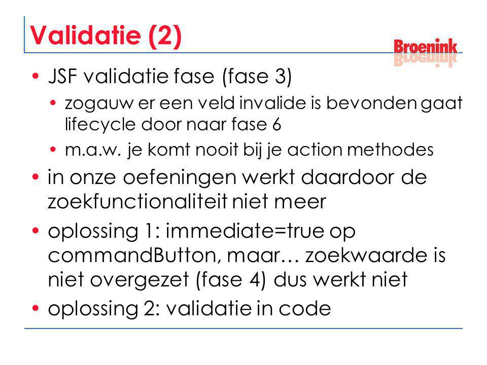 Validatie (2) JSF validatie fase (fase 3)