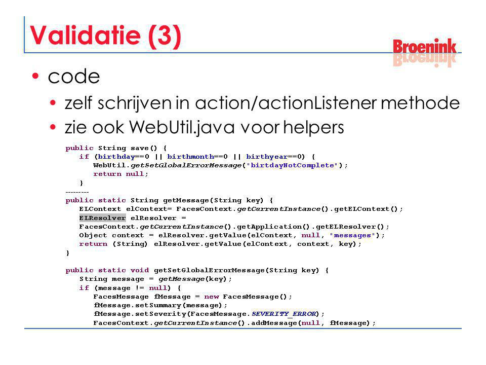 Validatie (3) code zelf schrijven in action/actionListener methode