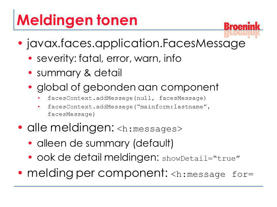 Meldingen tonen javax.faces.application.FacesMessage