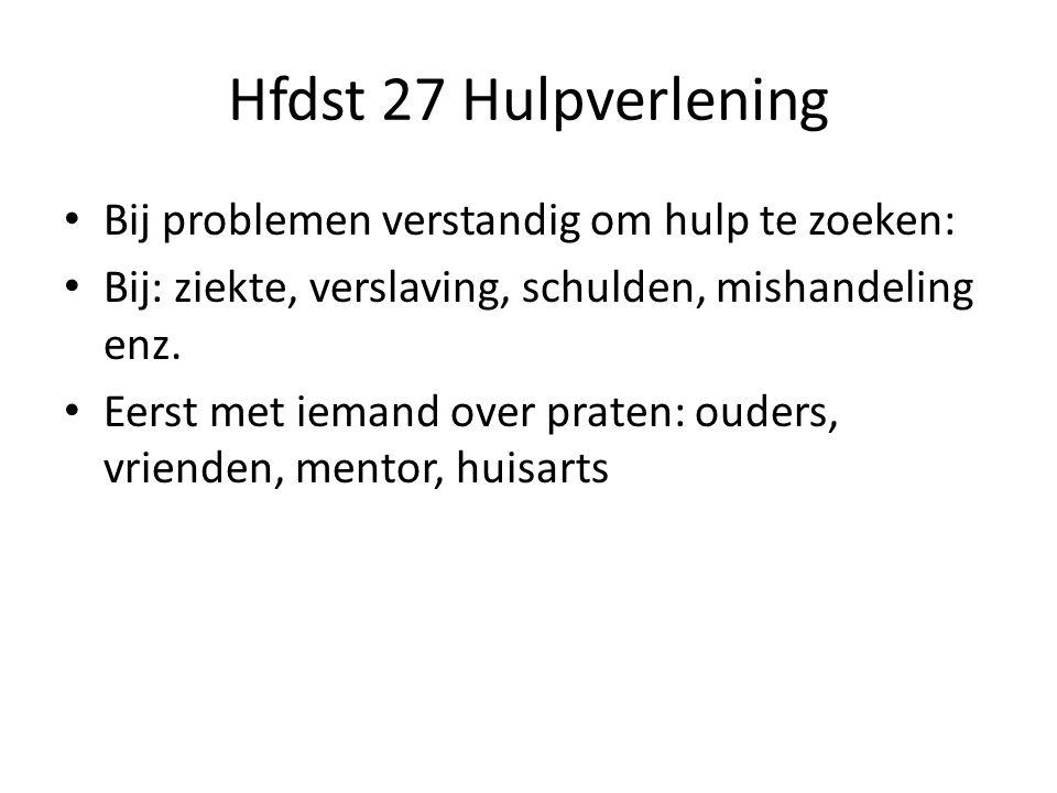 Hfdst 27 Hulpverlening Bij problemen verstandig om hulp te zoeken: