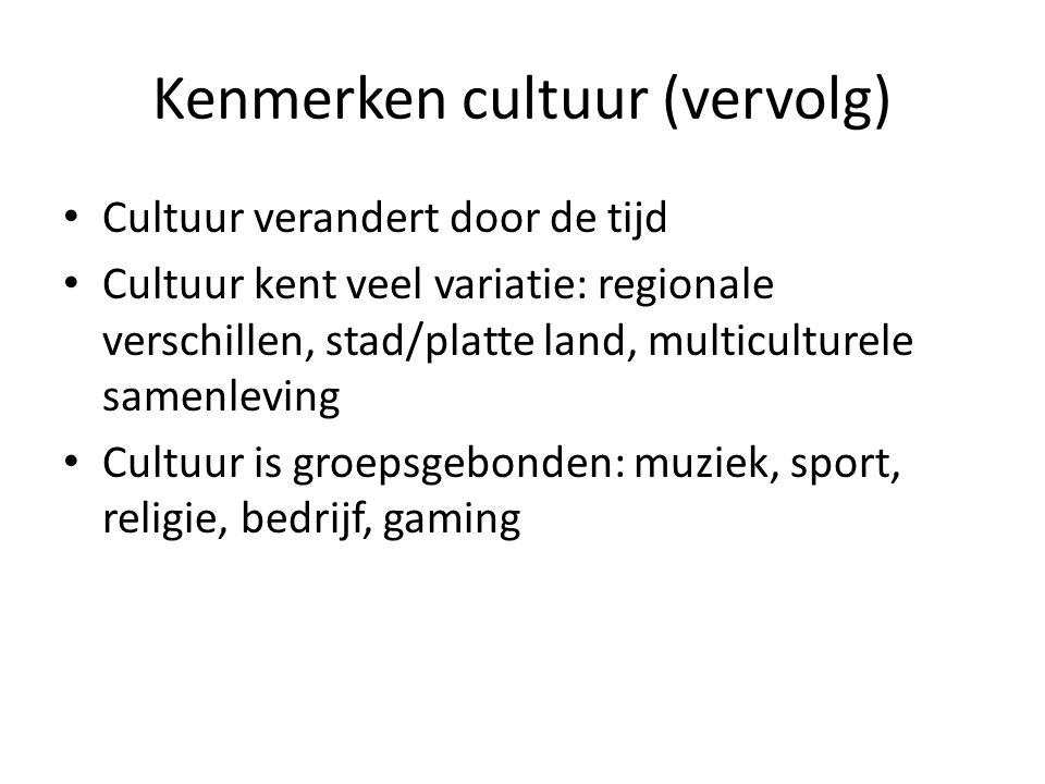 Kenmerken cultuur (vervolg)