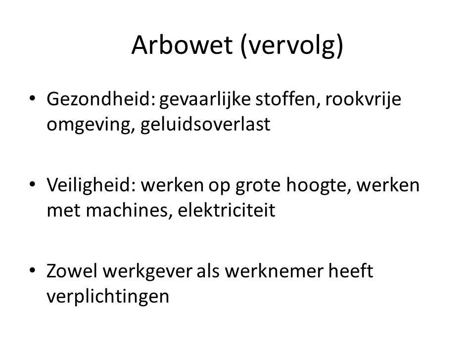 Arbowet (vervolg) Gezondheid: gevaarlijke stoffen, rookvrije omgeving, geluidsoverlast.