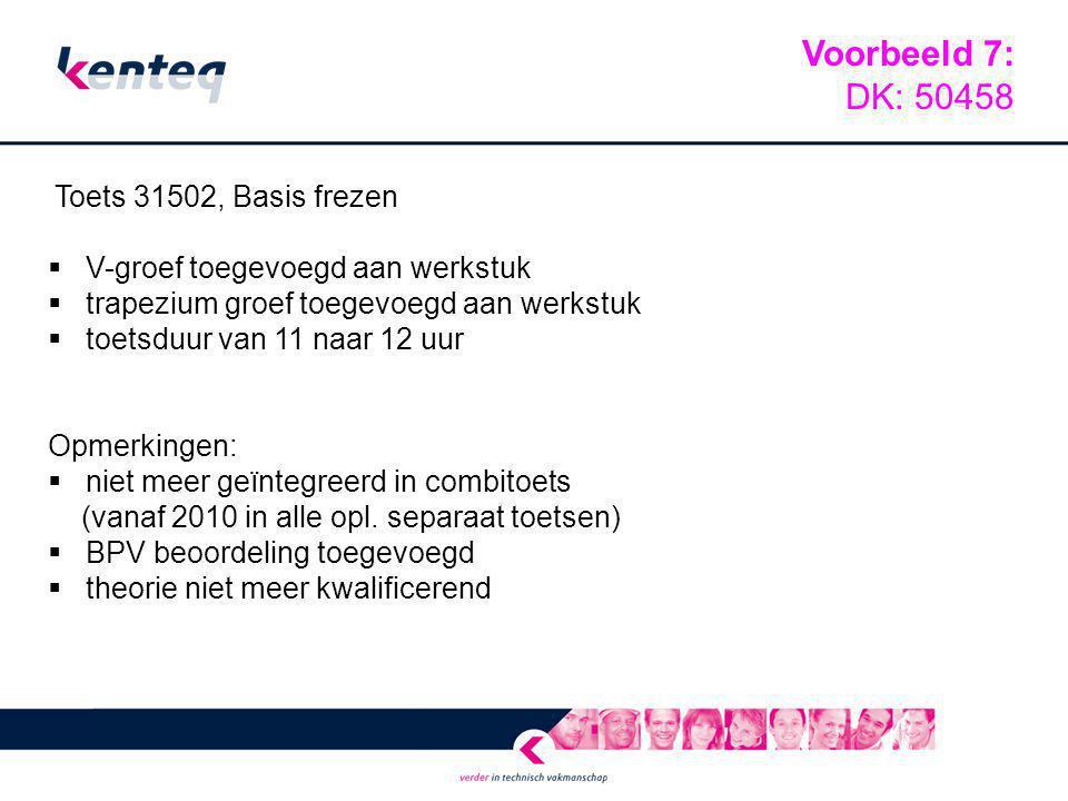 Voorbeeld 7: DK: 50458 V-groef toegevoegd aan werkstuk