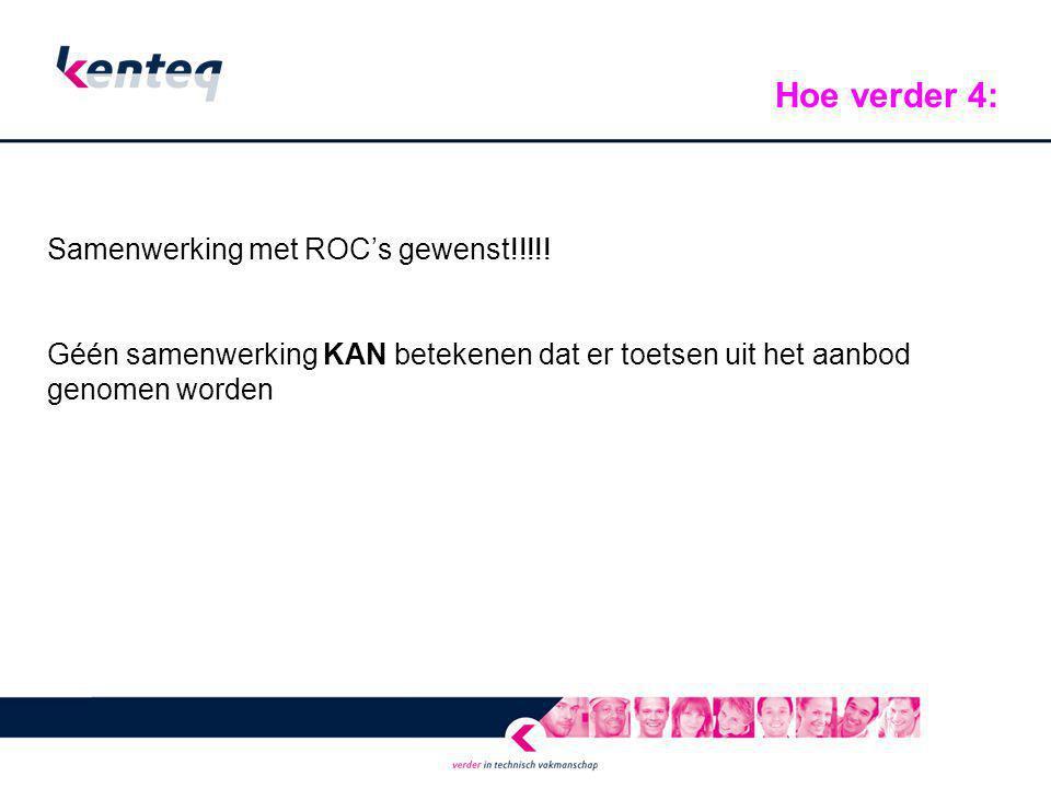 Hoe verder 4: Samenwerking met ROC's gewenst!!!!!