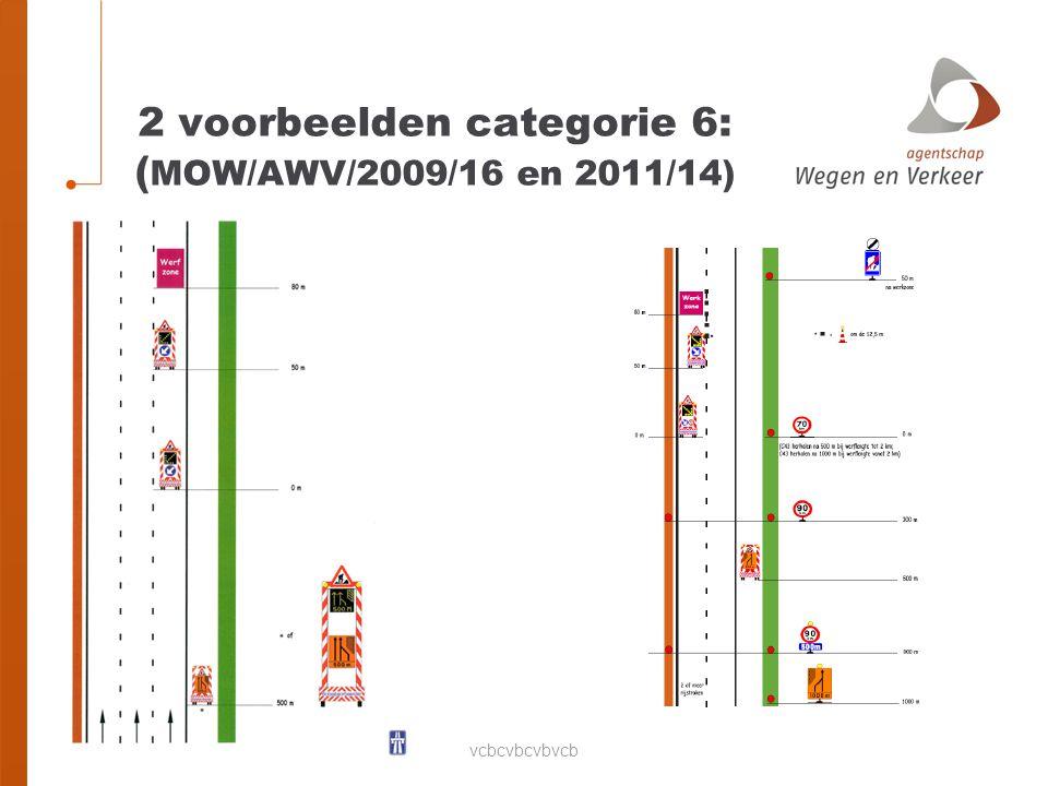 2 voorbeelden categorie 6: (MOW/AWV/2009/16 en 2011/14)