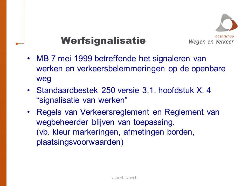 Werfsignalisatie MB 7 mei 1999 betreffende het signaleren van werken en verkeersbelemmeringen op de openbare weg.