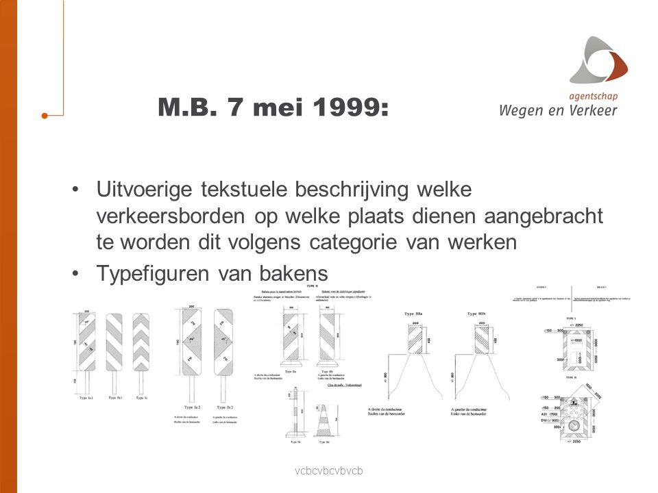 M.B. 7 mei 1999: Uitvoerige tekstuele beschrijving welke verkeersborden op welke plaats dienen aangebracht te worden dit volgens categorie van werken.