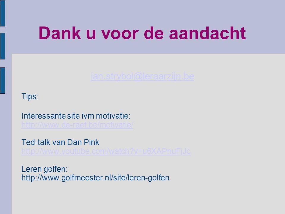 Dank u voor de aandacht jan.strybol@leraarzijn.be Tips:
