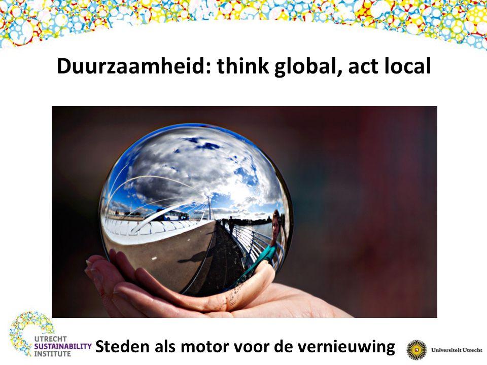 Duurzaamheid: think global, act local