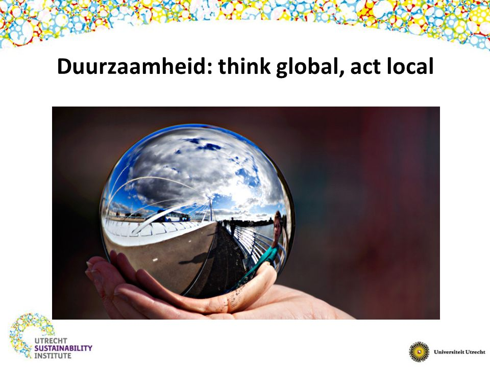 Duurzaamheid: think global, act local