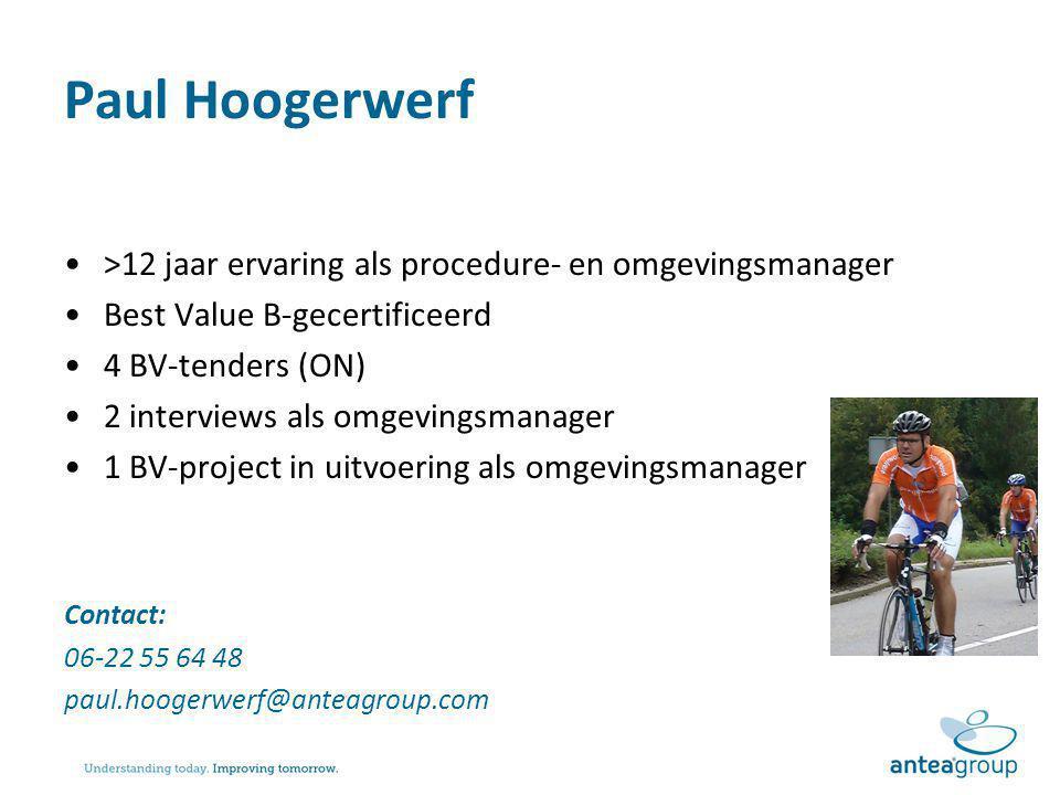 Paul Hoogerwerf >12 jaar ervaring als procedure- en omgevingsmanager. Best Value B-gecertificeerd.