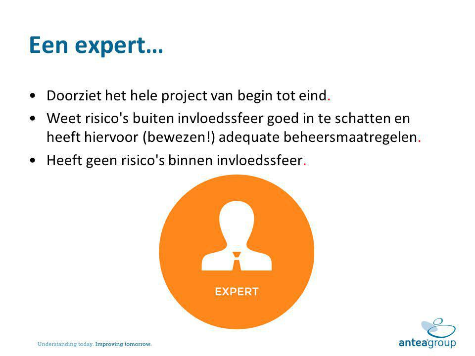 Een expert… Doorziet het hele project van begin tot eind.