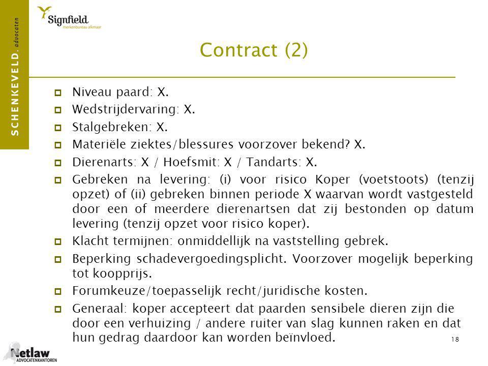 Contract (2) Niveau paard: X. Wedstrijdervaring: X. Stalgebreken: X.