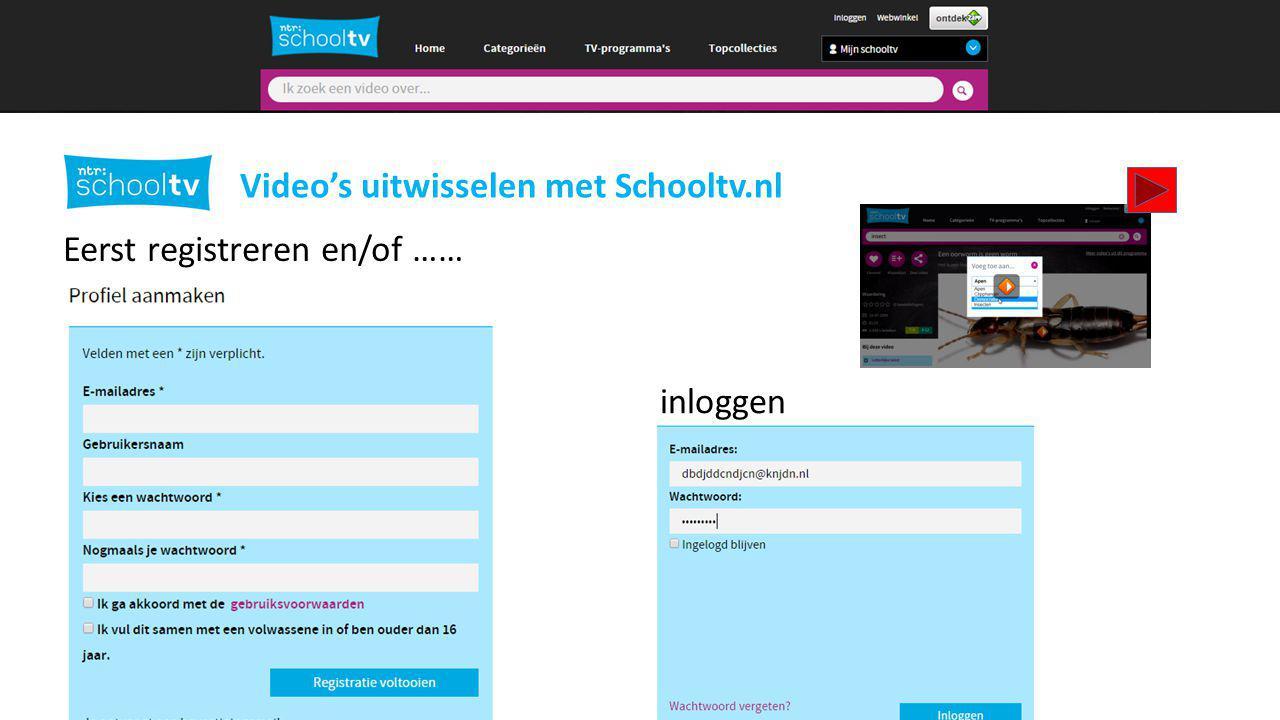 2 Video's uitwisselen met Schooltv.nl Eerst registreren en/of ……