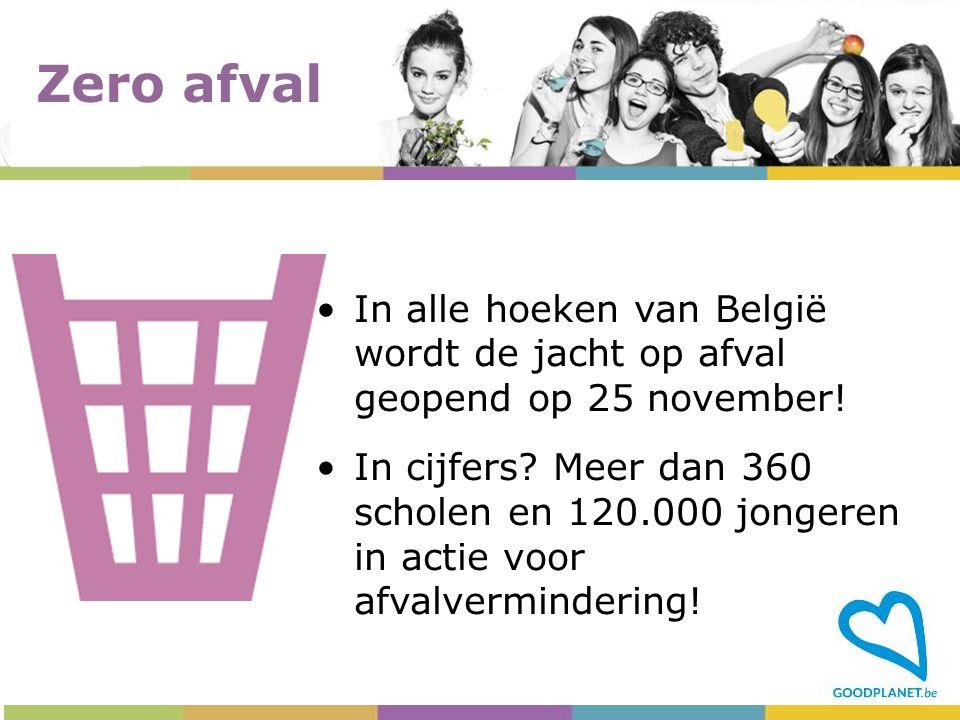 Zero afval In alle hoeken van België wordt de jacht op afval geopend op 25 november!