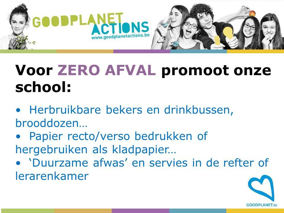 Voor ZERO AFVAL promoot onze school: