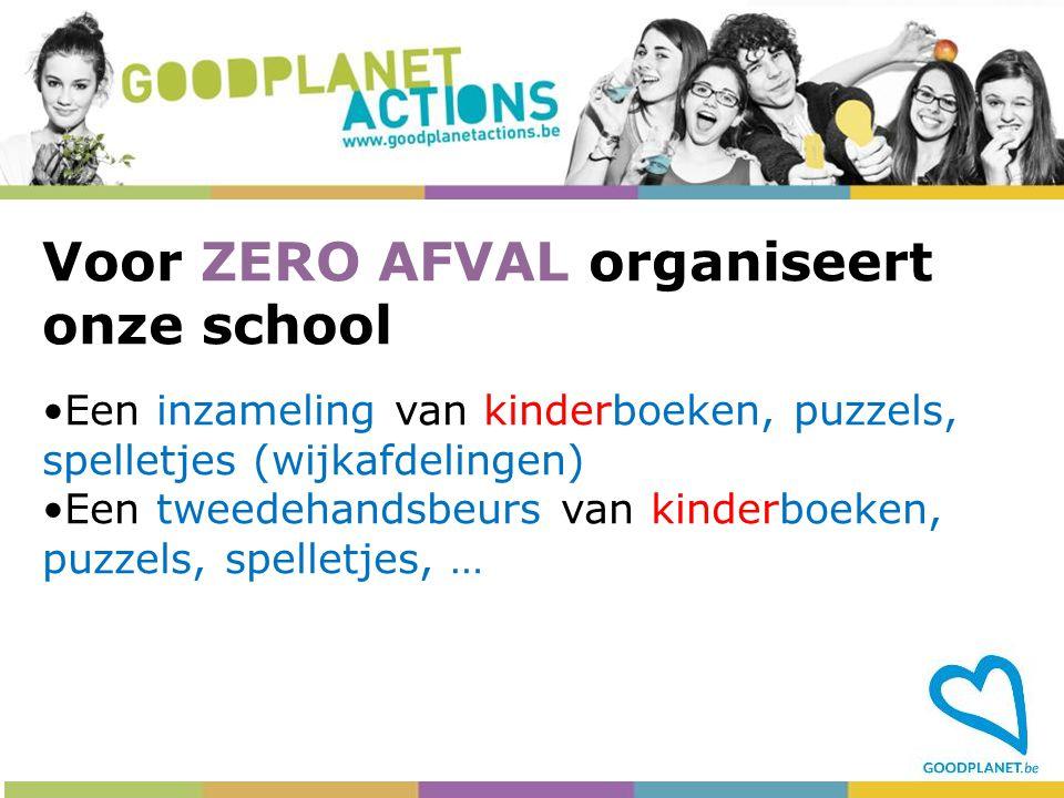 Voor ZERO AFVAL organiseert onze school