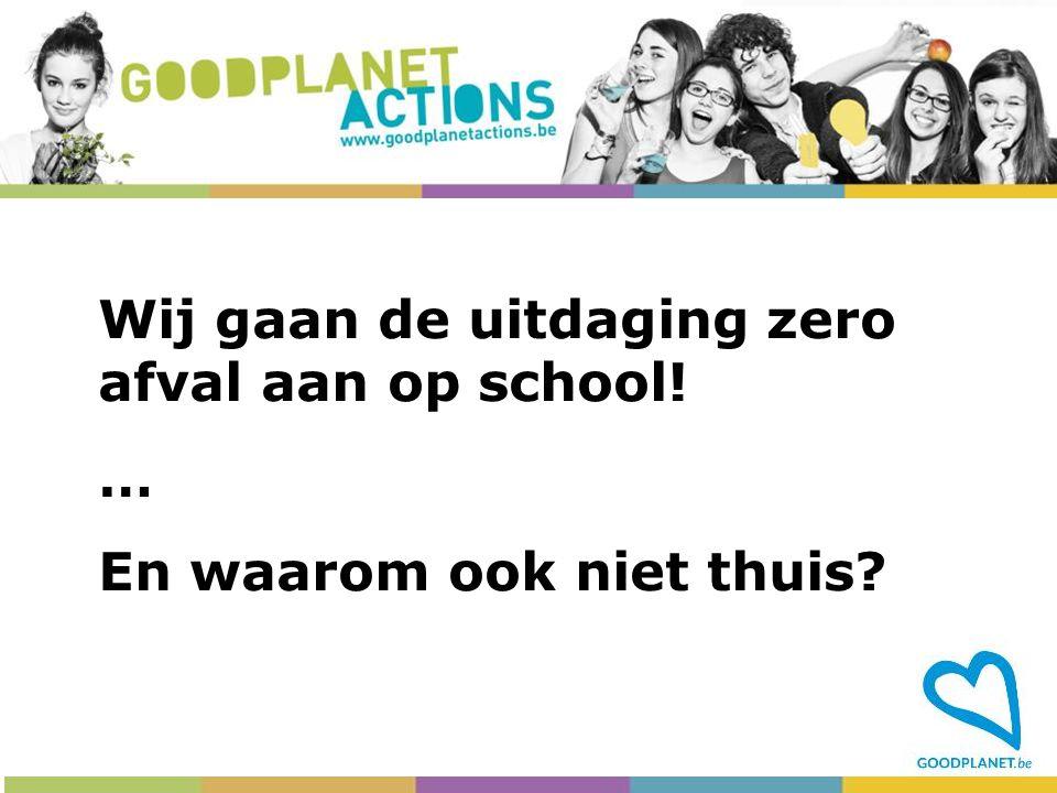 Wij gaan de uitdaging zero afval aan op school! …