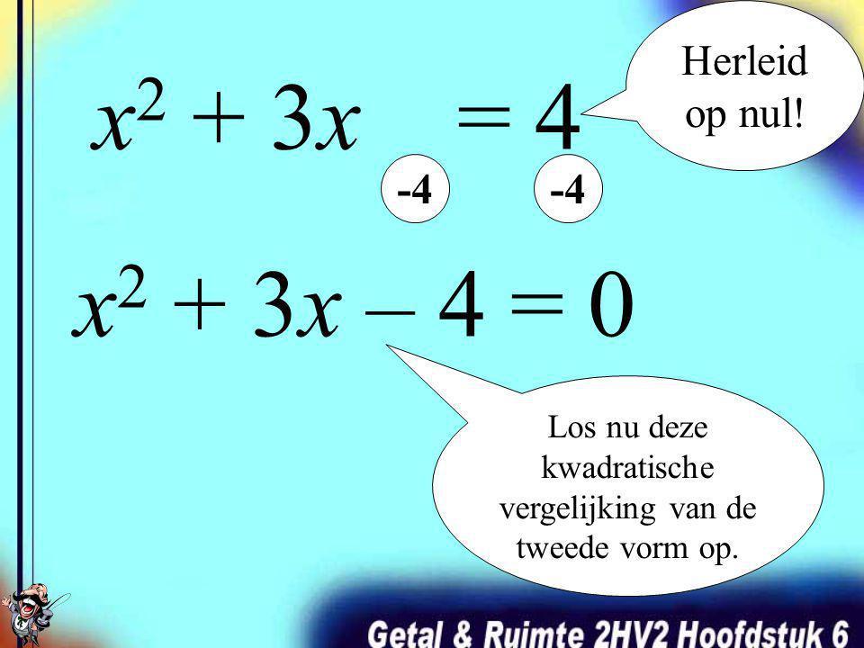 Los nu deze kwadratische vergelijking van de tweede vorm op.