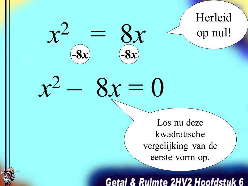 Los nu deze kwadratische vergelijking van de eerste vorm op.