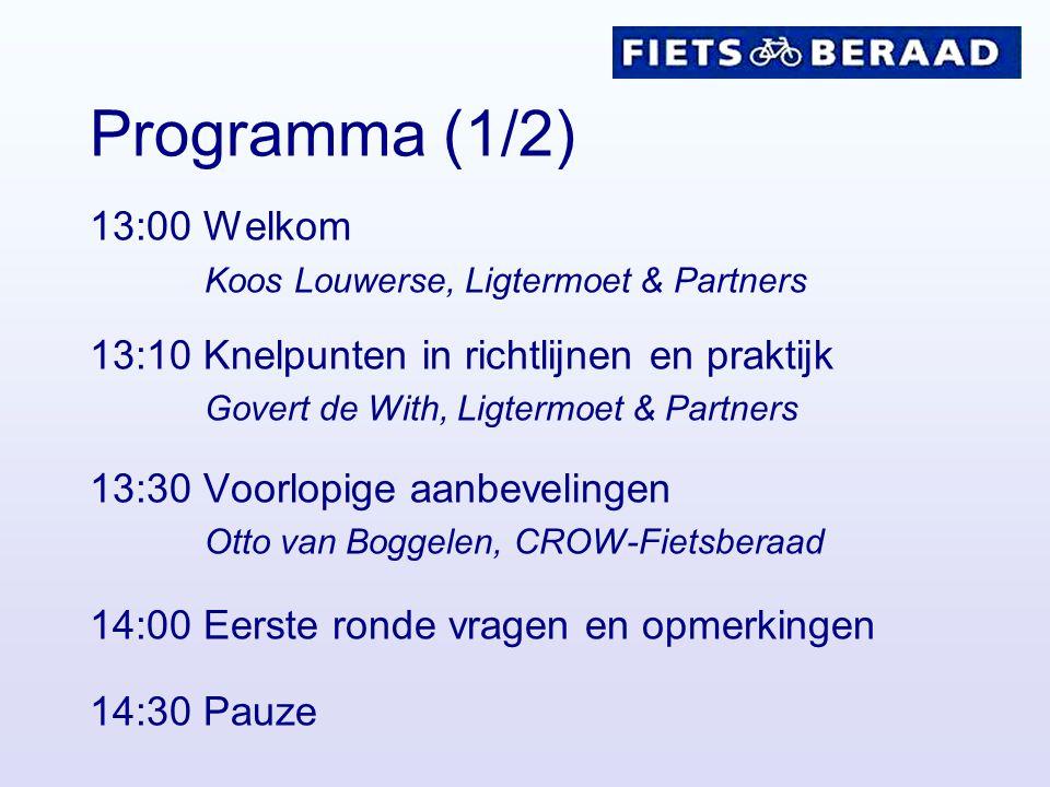 Programma (1/2) 13:00 Welkom 14:00 Eerste ronde vragen en opmerkingen