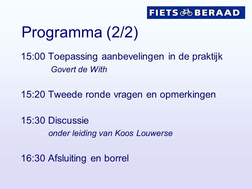 Programma (2/2) 15:00 Toepassing aanbevelingen in de praktijk