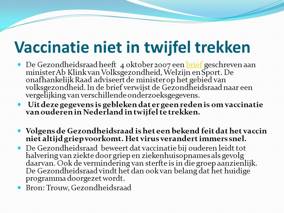 Vaccinatie niet in twijfel trekken
