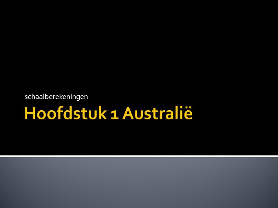 schaalberekeningen Hoofdstuk 1 Australië