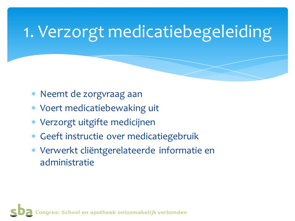 1. Verzorgt medicatiebegeleiding