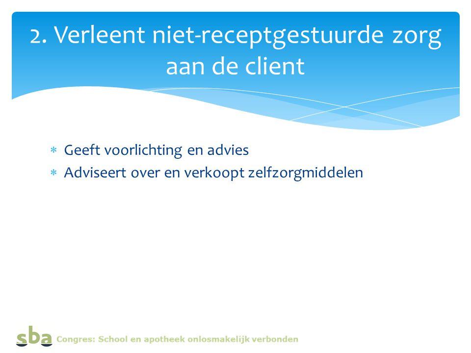 2. Verleent niet-receptgestuurde zorg aan de client
