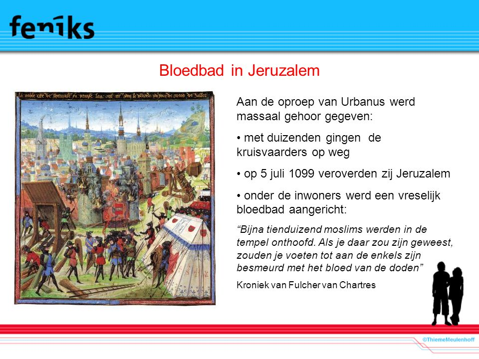 Bloedbad in Jeruzalem Aan de oproep van Urbanus werd massaal gehoor gegeven: met duizenden gingen de kruisvaarders op weg.