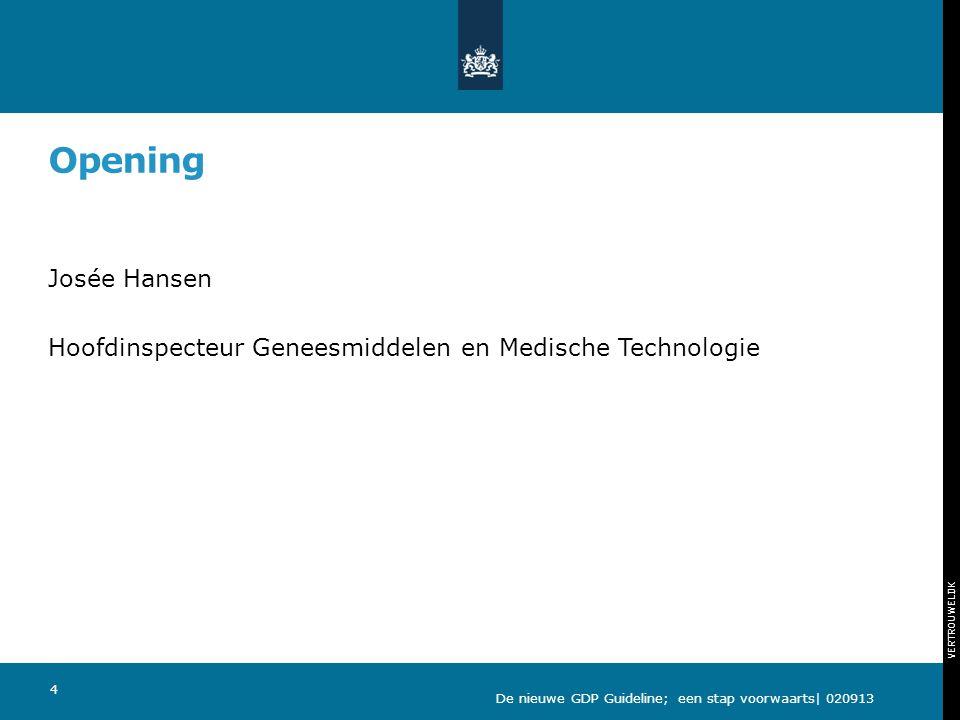 Opening Josée Hansen Hoofdinspecteur Geneesmiddelen en Medische Technologie De nieuwe GDP Guideline; een stap voorwaarts| 020913.