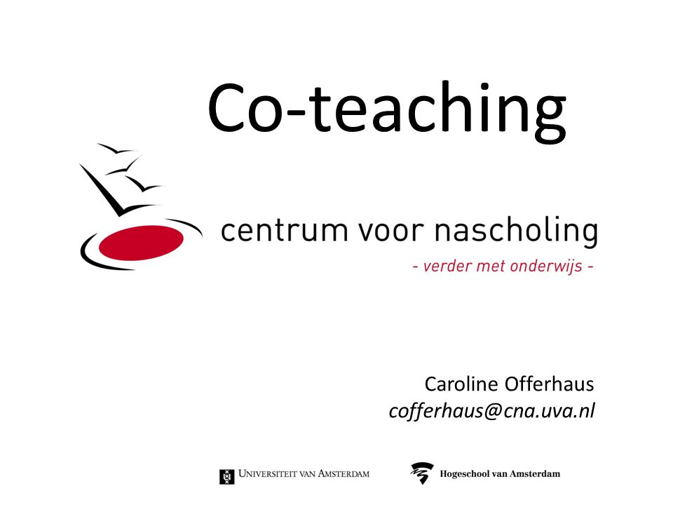 Co-teaching Caroline Offerhaus cofferhaus@cna.uva.nl