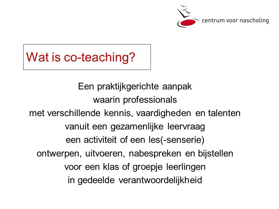 Wat is co-teaching Een praktijkgerichte aanpak waarin professionals