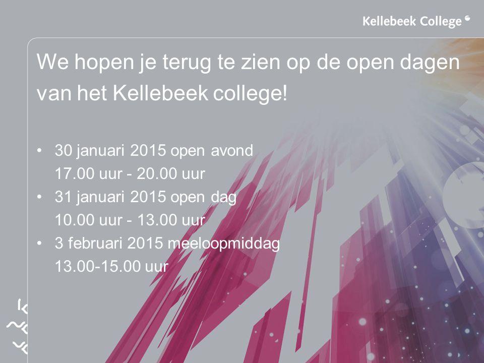 We hopen je terug te zien op de open dagen van het Kellebeek college!