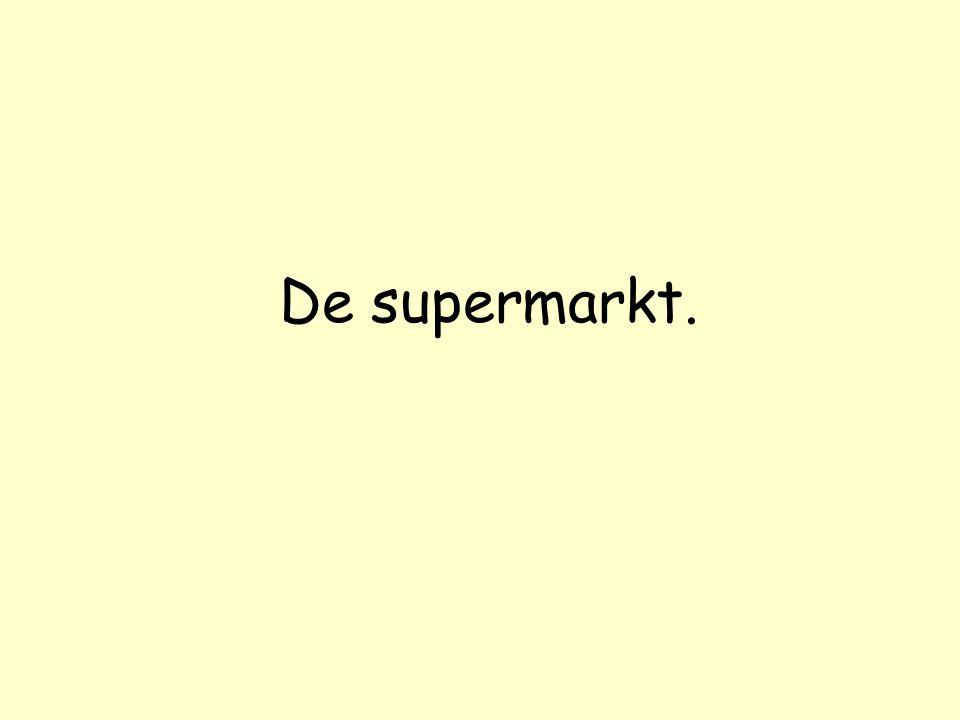 De supermarkt.